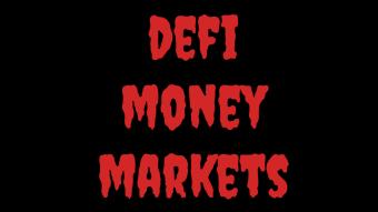 DeFi Money Markets