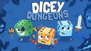 Have You Played Dicey Dungeons?