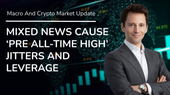 Mixed News Cause Pre All-Time High Jitters And Leverage - Daily Macro And Crypto Update