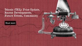 Telcoin (TEL): Price Update, Recent Developments, Future Events, Community