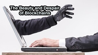 The Beauty and Despair of Blockchains...