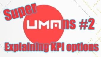 SuperUMAns #2 - Explaining UMA KPI Options
