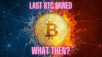 Last Bitcoin Mined - What Will Happen?