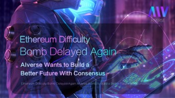 Ethereum Difficulty Bomb Delayed Again, AIverse Wants to Build a Better Future With Consensus