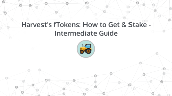 Harvest's fTokens: How to Buy & Stake - Intermediate Guide