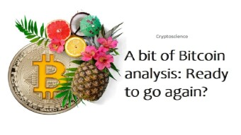 A bit of Bitcoin Analysis: Ready to go Again?