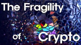 The Fragility of Crypto