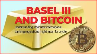 BASEL III, Gold and Bitcoin: Big moves in the Banking World