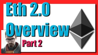 Eth2: Ethereum 2.0 - Breaking It All Down, Part 2