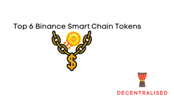 Top 6 Binance Smart Chain Tokens