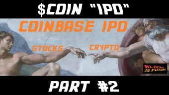 "Coinbase stock to 100x in 5 years. $COIN ""IPO"" went live yesterday [Part 2 of 2]"