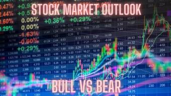 Stock Market Outlook - Bulls vs Bears