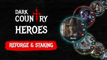 Dark Country Heroes Staking and reForge