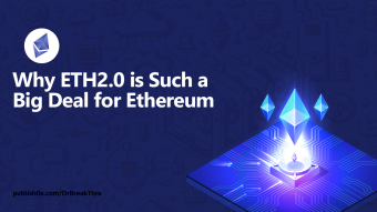 Why ETH 2.0 is Such a Big Deal for Ethereum?