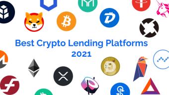 Best Crypto Lending Platforms 2021