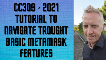 CC309 - 2021 Tutorial to Navigate Trought Basic MetaMask Features