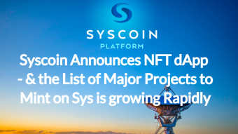 Syscoin Announces NFT dApp  - and the list of Major Projects to Mint on Sys is Growing Rapidly!