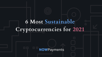 6 Most Sustainable Cryptocurrencies