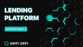 The home-stretch for the UNIFI DeFi Lending Platform