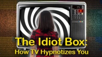 The Idiot Box: How TV Hypnotizes You