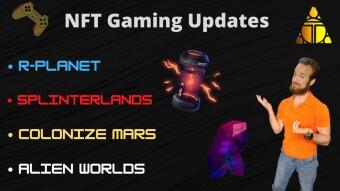 HUGE NFT Gaming News -Alien Worlds, Colonize Mars, Splinterlands, R-Planet