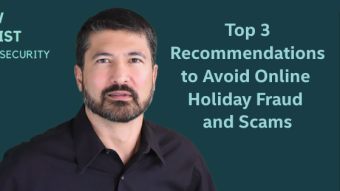 Top 3 Recommendations to Avoid Online Holiday Fraud and Scams