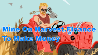 How To Mine On Harvest.Finance To Make Money?