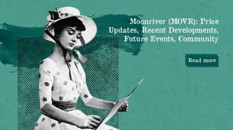 Moonriver (MOVR): Price Updates, Recent Developments, Future Events, Community