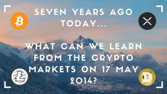 Seven Years Ago Today - What Can We Learn From The Crypto Market on 17 May 2014?