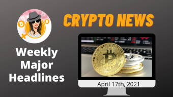 Weekly Blockchain News with Mammycrypto Apr, 17th 2021