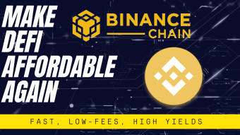 Binance Smart Chain - Making DeFi Affordable Again
