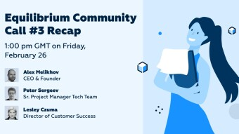Here's What We Covered During Equilibrium's Third Community Call