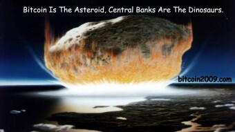 Bitcoin Is The Asteroid, Central Banks Are The Dinosaurs.