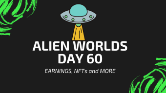 60 Days on Alien Worlds - Earnings, Selling my NFTs and More