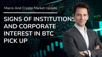 Signs Of Institutional And Corporate Interest In BTC Picks Up - Daily Macro And Crypto Update