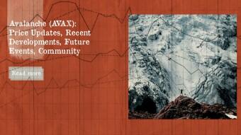Avalanche (AVAX): Price Updates, Recent Developments, Future Events, Community