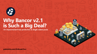 Why Bancor v2.1 is Such a Big Deal?