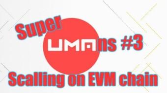 SuperUMAns #3 - UMA scalling on Polygon
