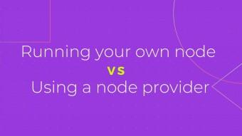Running Your Own Node vs. Using a Node Provider