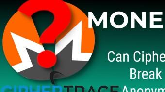 Can CipherTrace Really Break Monero's Anonymity?