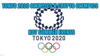 Tokyo 2020 Olympics v Crypto Olympics : Hot Summer Events