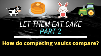 Let Them Eat Cake Part 2 - How do competing vaults' fees compare?