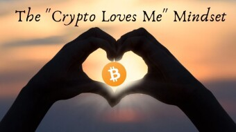 "The ""Crypto Loves Me"" Mindset"