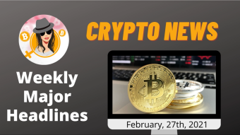 Weekly Blockchain News with Mammycrypto Feb, 27th 2021