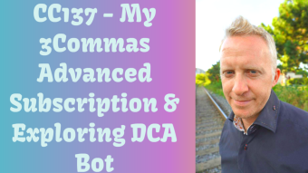 CC137 - My 3Commas Advanced Subscription & Exploring DCA Bots