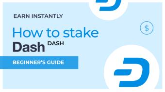 Dash (DASH) Staking Guide