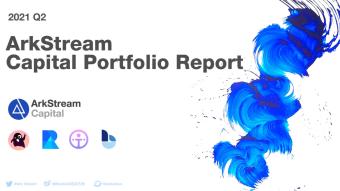 Portfolio Report for the 2nd Quarter of 2021 (1) — ArkStream Capital