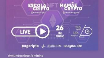 MamãeCrypto e Escola Cripto fala NFT no evento virtual organizado por Mundo Cripto Feminino