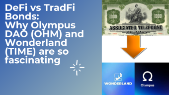 DeFi vs TradFi Bonds: Why Olympus DAO (OHM) and Wonderland (TIME) are so fascinating