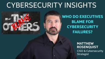 Who do Executives Blame for Cybersecurity Failures?